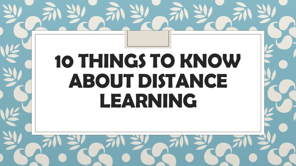 10 things to know about distance learning